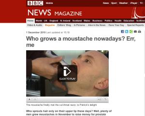 BBC - who grows a moustache nowadays? Err, me